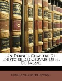 Un Dernier Chapitre De L'histoire Des Oeuvres De H. De Balzac
