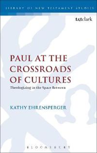 Paul at the Crossroads of Cultures