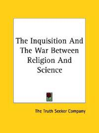 The Inquisition and the War Between Religion and Science