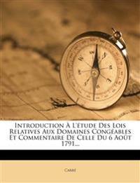Introduction A L'Etude Des Lois Relatives Aux Domaines Congeables Et Commentaire de Celle Du 6 Aout 1791...
