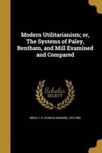 MODERN UTILITARIANISM OR THE S