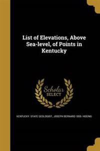 LIST OF ELEVATIONS ABOVE SEA-L