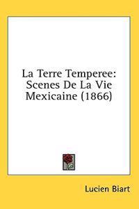La Terre Temperee: Scenes De La Vie Mexicaine (1866)
