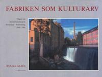 Fabriken som kulturarv : frågan om industrilandskapets bevarande i Norrköpi