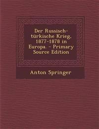 Der Russisch-türkische Krieg, 1877-1878 in Europa. - Primary Source Edition