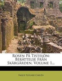 Rosen På Tistelön: Berättelse Från Skärgården, Volume 1...