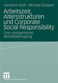 Arbeitszeit, Altersstrukturen Und Corporate Social Responsibility