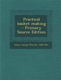 Practical basket making