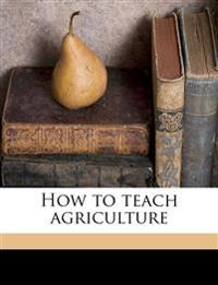 How to teach agriculture