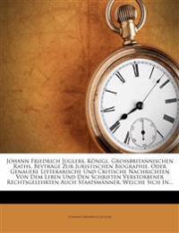 Johann Friedrich Juglers, Königl. Grossbritannischen Raths, Beyträge zur Juristischen Biographie, des dritten Bandes erstes Stueck