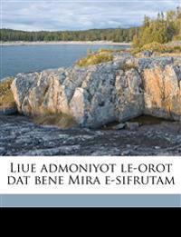 Liue admoniyot le-orot dat bene Mira e-sifrutam Volume 2