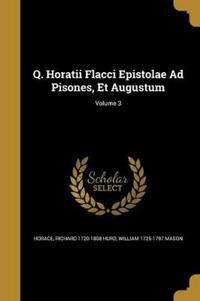 Q HORATII FLACCI EPISTOLAE AD