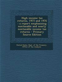 High Income Tax Returns, 1975 and 1976: A Report Emphasizing Nontaxable and Nearly Nontaxable Income Tax Returns