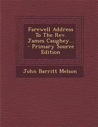 Farewell Address To The Rev. James Caughey...