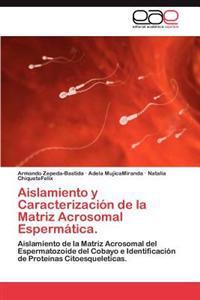 Aislamiento y Caracterizacion de La Matriz Acrosomal Espermatica.