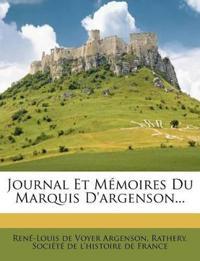 Journal Et Memoires Du Marquis D'Argenson...