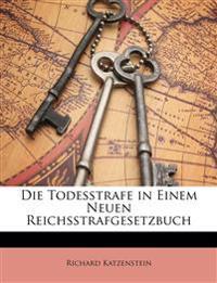 Die Todesstrafe in Einem Neuen Reichsstrafgesetzbuch