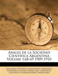 Anales de la Sociedad Científica Argentina Volume t.68-69 1909-1910