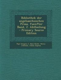 Bibliothek Der Angelsaechsischen Prosa, Fuenfter Band, 2. Abtheilung - Primary Source Edition