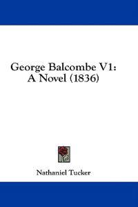 George Balcombe V1: A Novel (1836)