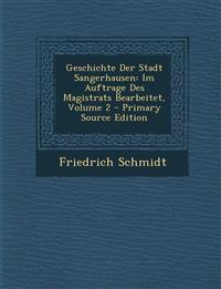 Geschichte Der Stadt Sangerhausen: Im Auftrage Des Magistrats Bearbeitet, Volume 2
