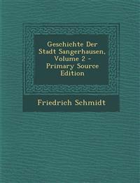 Geschichte Der Stadt Sangerhausen, Volume 2