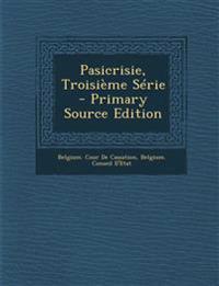 Pasicrisie, Troisieme Serie