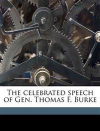 The Celebrated Speech of Gen. Thomas F. Burke