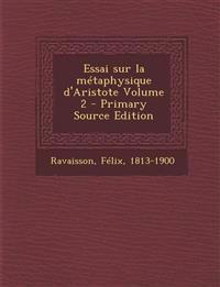 Essai sur la métaphysique d'Aristote Volume 2