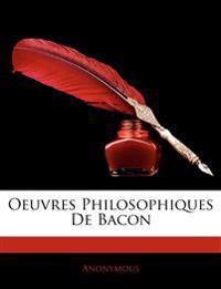 Oeuvres Philosophiques de Bacon