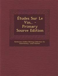 Études Sur Le Vin,. - Primary Source Edition