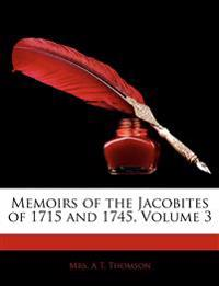 Memoirs of the Jacobites of 1715 and 1745, Volume 3