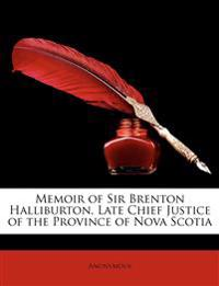 Memoir of Sir Brenton Halliburton, Late Chief Justice of the Province of Nova Scotia