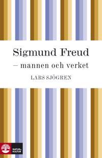 Sigmund Freud - mannen och verket