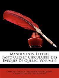 Mandements, Lettres Pastorales Et Circulaires Des Vques de Qubec, Volume 6