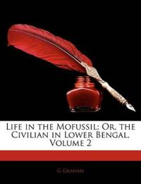 Life in the Mofussil; Or, the Civilian in Lower Bengal, Volume 2
