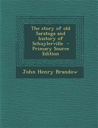 The story of old Saratoga and history of Schuylerville