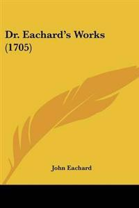 Dr. Eachard's Works (1705)