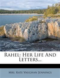 Rahel: Her Life And Letters...