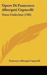 Opere Di Francesco Albergati Capacelli