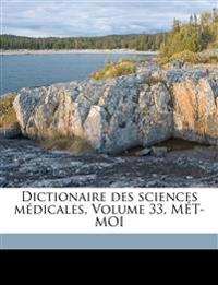 Dictionaire des sciences médicales, Volume 33, MÉT-MOI