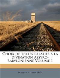 Choix de textes relatifs a la divination Assyro-Babylonienne Volume 1