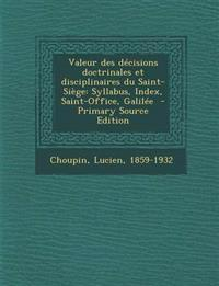 Valeur des décisions doctrinales et disciplinaires du Saint-Siège: Syllabus, Index, Saint-Office, Galilée