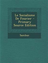 Le Socialisme De Fourier - Primary Source Edition
