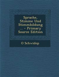 Sprache, Stimme Und Stimmbildung ... - Primary Source Edition