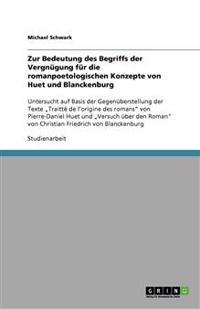 Zur Bedeutung Des Begriffs Der Vergnugung Fur Die Romanpoetologischen Konzepte Von Huet Und Blanckenburg