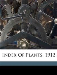 Index of plants. 1912