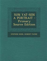SUN YAT-SEN A PORTRAIT - Primary Source Edition