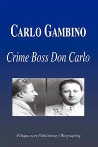 Carlo Gambino: Crime Boss Don Carlo