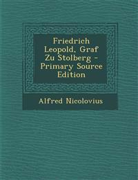 Friedrich Leopold, Graf Zu Stolberg - Primary Source Edition
